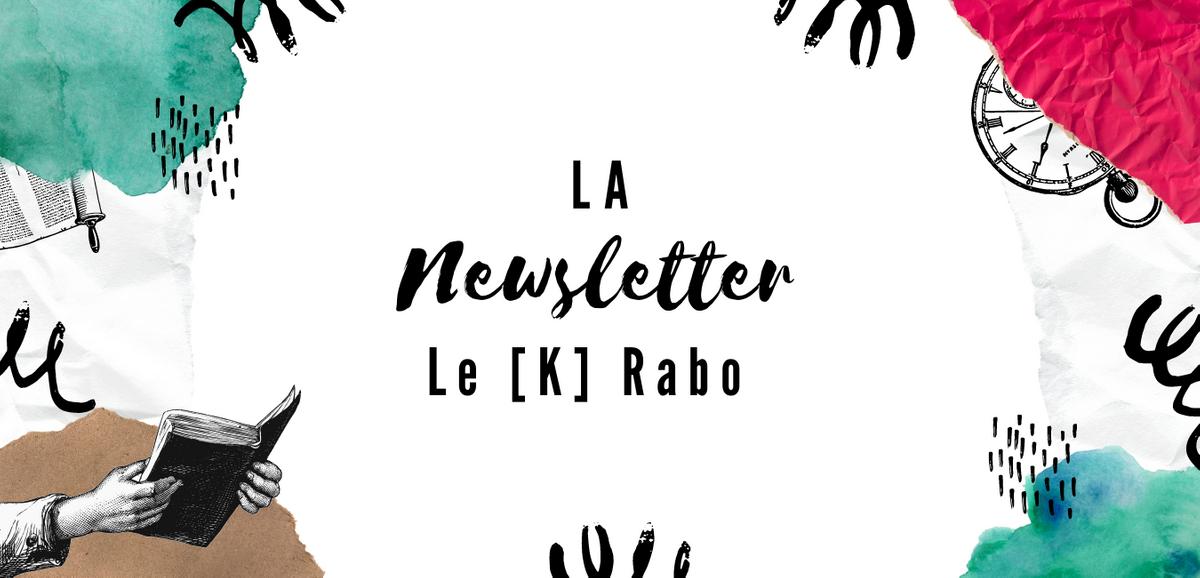 Découvrez la première newsletter de [K] Rabo !