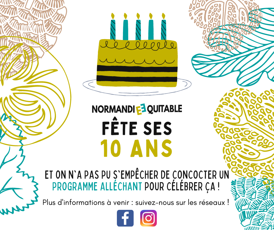 Normandie Équitable fête ses 10 ans en 10 étapes du 10 juin au 10 décembre !